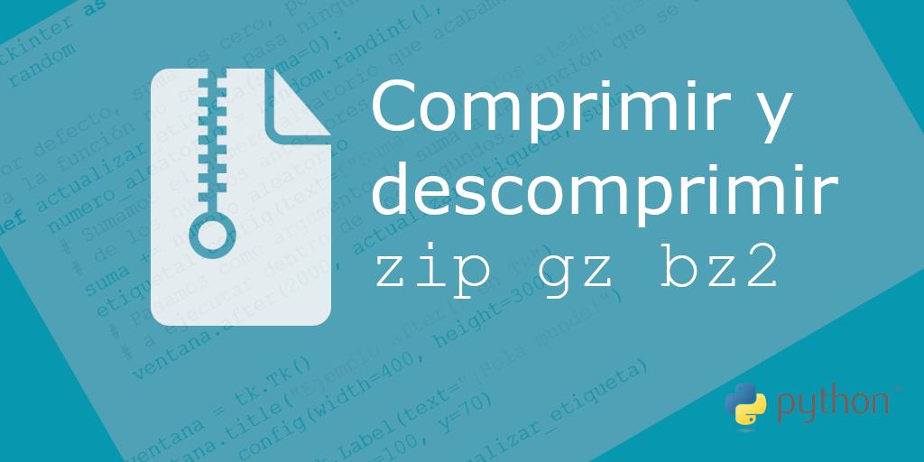 Compresión y descompresión de archivos zip, gz y bz2