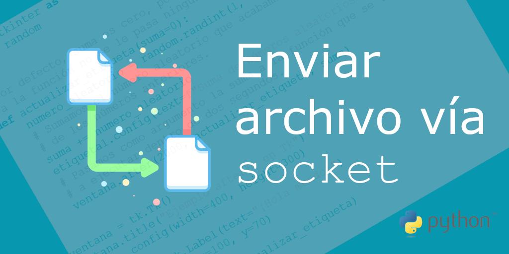 Enviar archivo vía socket en Python 3