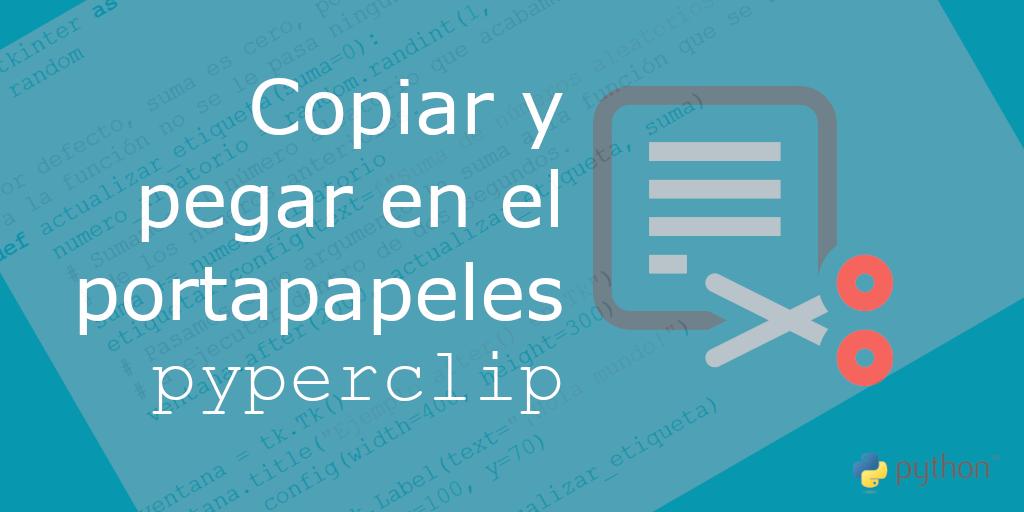 pyperclip – Copiar y pegar en el portapapeles
